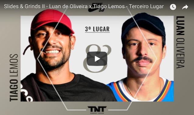 Slides & Grinds2-Luan Oliveira x Tiago Lemos